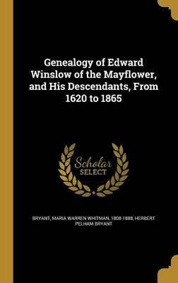 Genealogy of Edward Winslow of the Mayflower, and His Descendants, from 1620 to 1865