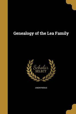 Genealogy of the Lea Family