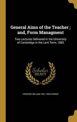 General Aims of the Teacher; And, Form Managment