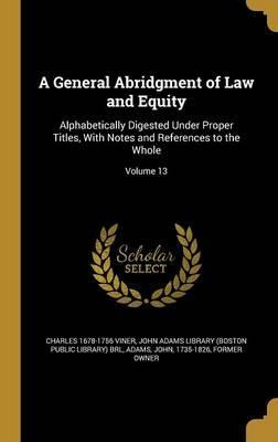 A General Abridgment of Law and Equity