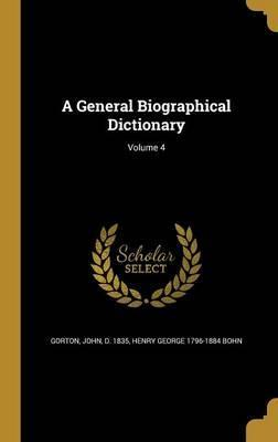 A General Biographical Dictionary; Volume 4