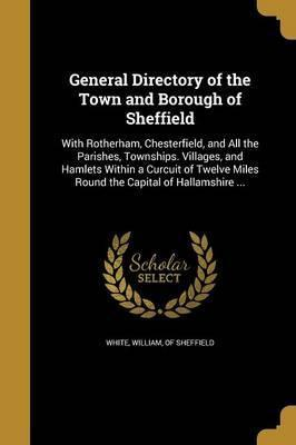 General Directory of the Town and Borough of Sheffield