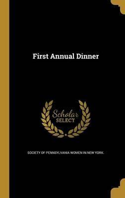 First Annual Dinner