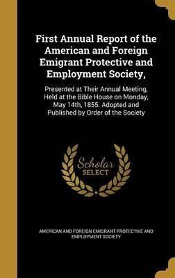 First Annual Report of the American and Foreign Emigrant Protective and Employment Society,