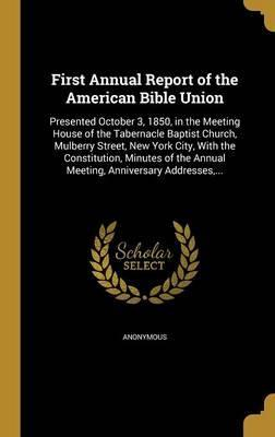 First Annual Report of the American Bible Union
