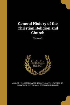 General History of the Christian Religion and Church; Volume 5