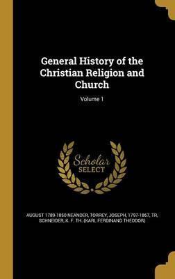General History of the Christian Religion and Church; Volume 1