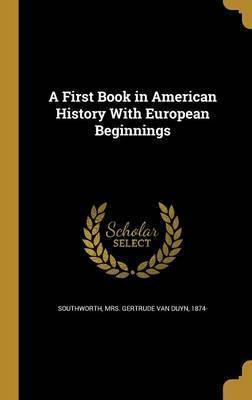 A First Book in American History with European Beginnings
