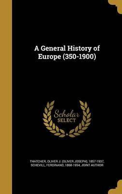 A General History of Europe (350-1900)