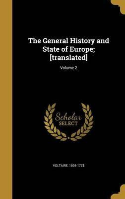 The General History and State of Europe; [Translated]; Volume 2