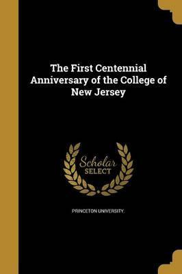 The First Centennial Anniversary of the College of New Jersey