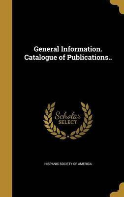 General Information. Catalogue of Publications..