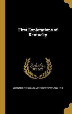 First Explorations of Kentucky