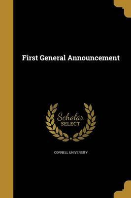 First General Announcement