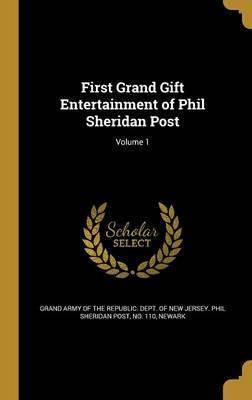 First Grand Gift Entertainment of Phil Sheridan Post; Volume 1