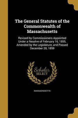 The General Statutes of the Commonwealth of Massachusetts