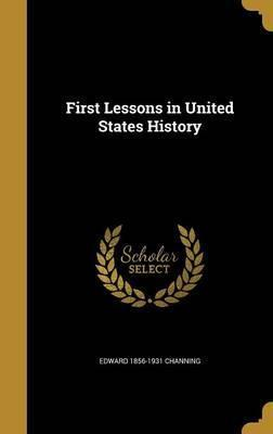 First Lessons in United States History
