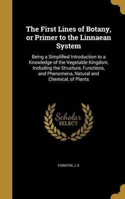 The First Lines of Botany, or Primer to the Linnaean System