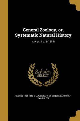 General Zoology, Or, Systematic Natural History; V. 9, PT. 2, C. 2 (1815)