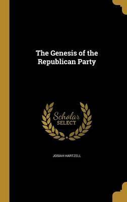 The Genesis of the Republican Party