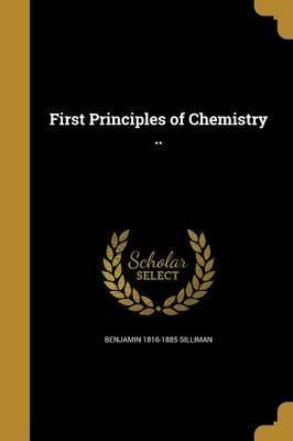 First Principles of Chemistry ..