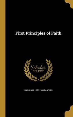 First Principles of Faith