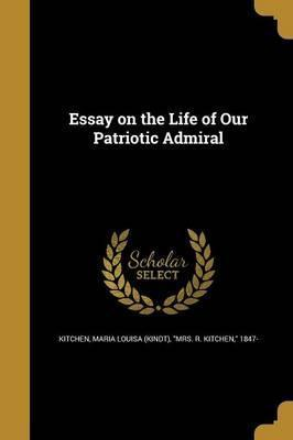 Essay on the Life of Our Patriotic Admiral