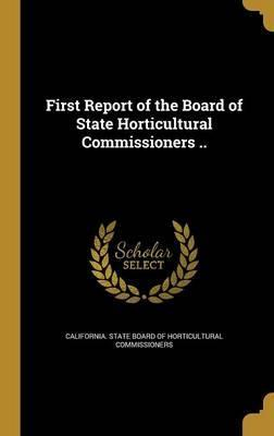 First Report of the Board of State Horticultural Commissioners ..