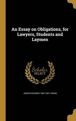 An Essay on Obligations, for Lawyers, Students and Laymen
