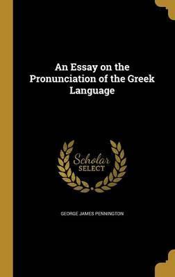 An Essay on the Pronunciation of the Greek Language