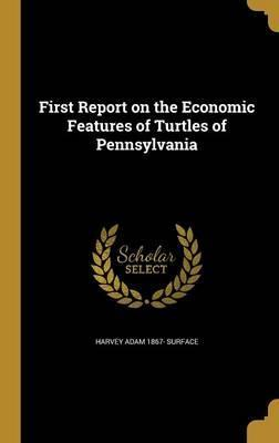 First Report on the Economic Features of Turtles of Pennsylvania