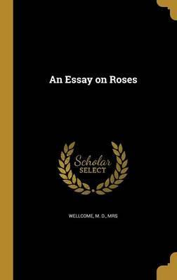 An Essay on Roses