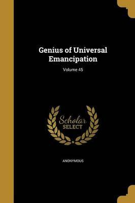 Genius of Universal Emancipation; Volume 45
