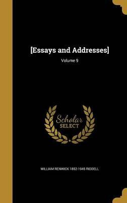 [Essays and Addresses]; Volume 9