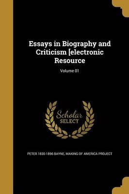 Essays in Biography and Criticism [Electronic Resource; Volume 01