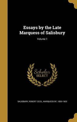 Essays by the Late Marquess of Salisbury; Volume 1