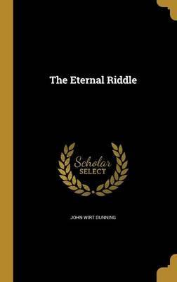 The Eternal Riddle