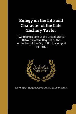 Eulogy on the Life and Character of the Late Zachary Taylor