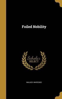 Foiled Nobility