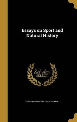 Essays on Sport and Natural History