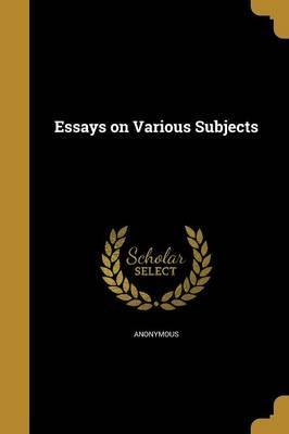 Essays on Various Subjects