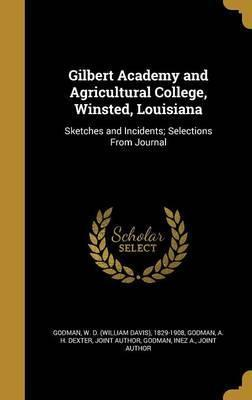 Gilbert Academy and Agricultural College, Winsted, Louisiana