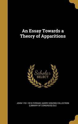 An Essay Towards a Theory of Apparitions