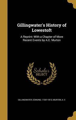 Gillingwater's History of Lowestoft