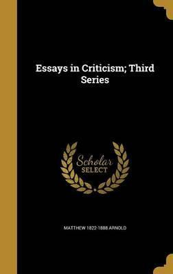 Essays in Criticism; Third Series