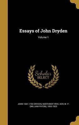Essays of John Dryden; Volume 1