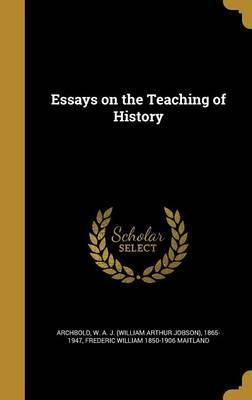 Essays on the Teaching of History