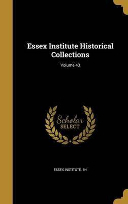 Essex Institute Historical Collections; Volume 43