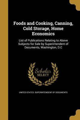 Foods and Cooking, Canning, Cold Storage, Home Economics