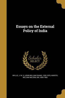 Essays on the External Policy of India